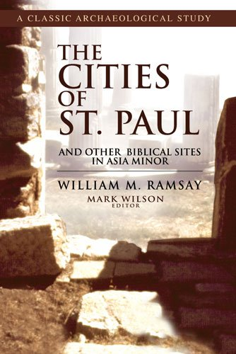 The Cities Of St. Paul: And Other Biblical Sites in Asia Minor