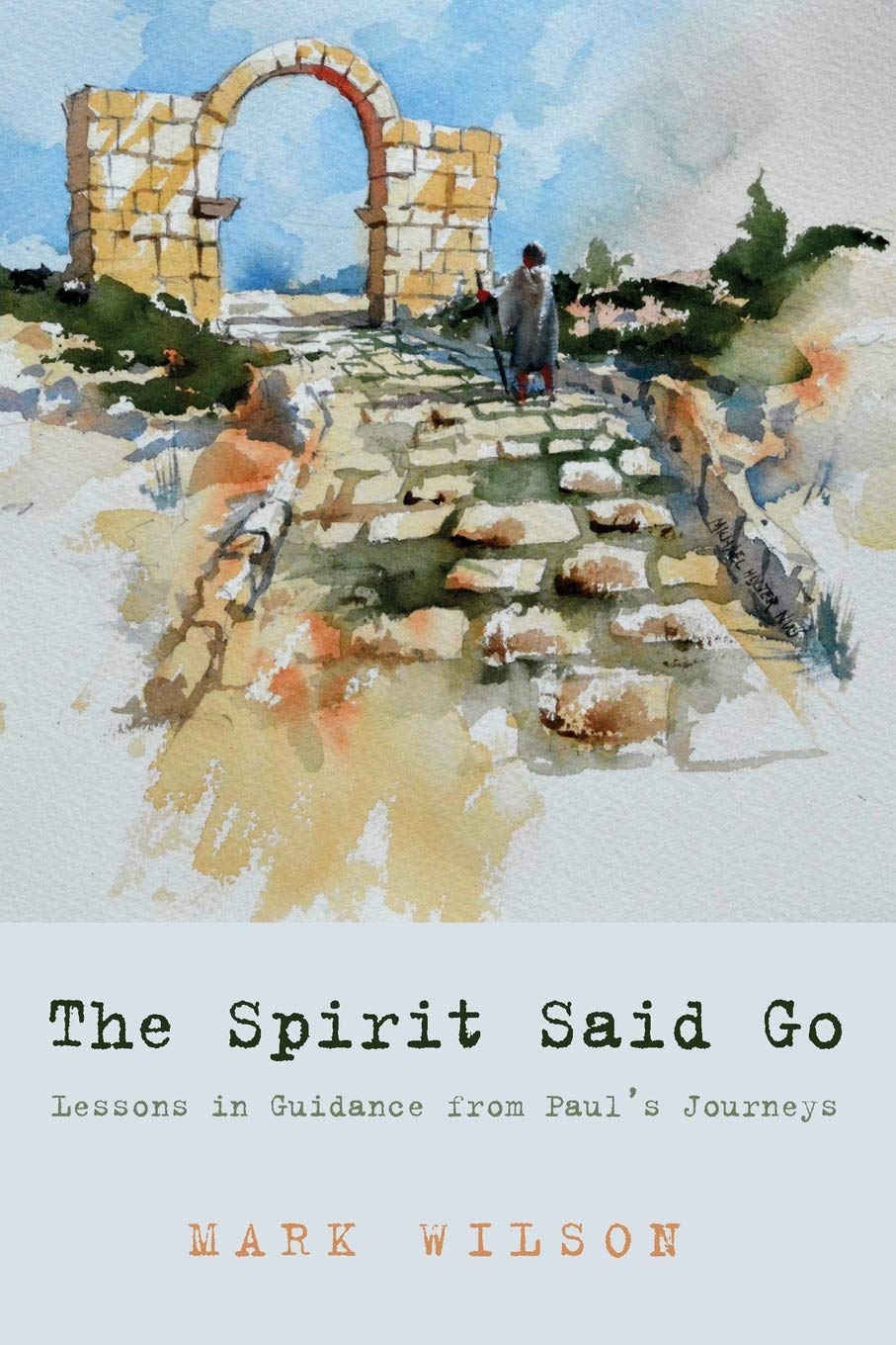 The Spirit Said Go: Lessons in Guidance from Paul's Journeys